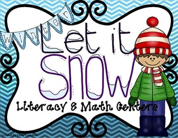 Let It Snow Winter Math and Literacy Centers