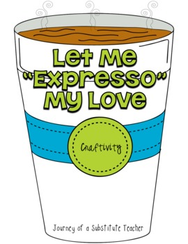 """Let Me """"Expresso"""" My Love Craftivity"""