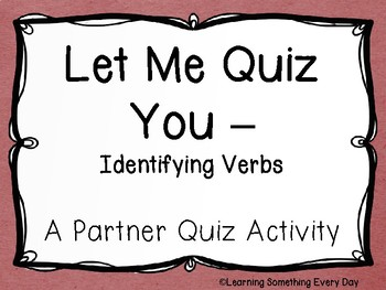 Let Me Quiz You - Identifying Verbs