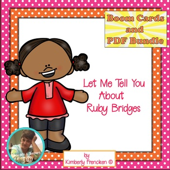 Let Me Tell You About Ruby Bridges PDF and Boom Cards Bundle!