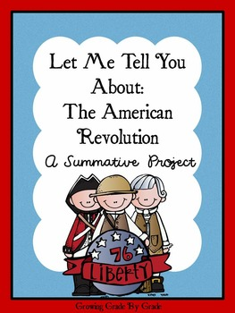 Let Me Tell You About: The American Revolution - A Summati
