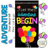 Let The Adventure Begin Door Decoration Kit - Bulletin Board Kit