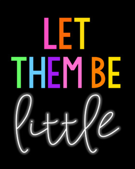 Let Them Be Little Classroom Poster Printable