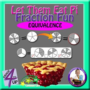 Let Them Eat Pi Fraction Fun - Equivalent Practice