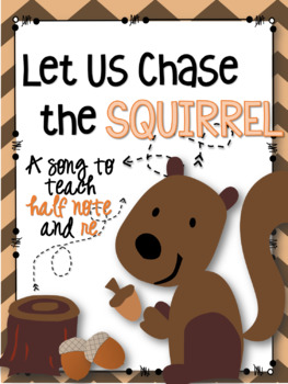 Let Us Chase the Squirrel - A Song to Teach Half Note & Re