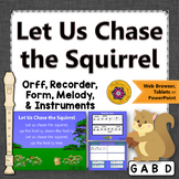 Orff Arrangement ~ Let Us Chase the Squirrel: Orff, Soprano Recorder & Melody
