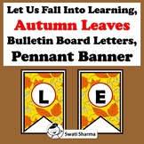 Let Us Fall Into Learning, Autumn Leaves, Bulletin Board L