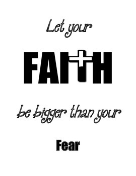 """Faith Poster / Inspiration / """"Let your Faith Be Bigger Than Your Fear"""""""