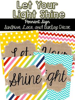 Let Your Light Shine Pennant {Sunshine, Lace, & Burlap Decor.}