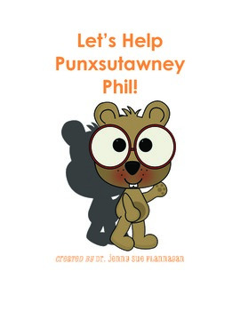 Let help Punxsutawney Phil! A Groundhog Day Science Unit