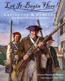 Let it Begin Here! Lexington and Concord outline, notes, writing (Common Core al