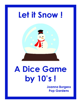 Let it Snow, A Dice by 10's