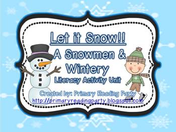 Let it Snow!! A Snowmen & Winter Literacy Unit