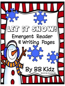 Let it Snow Emergent Reader / Writing Activities and Color