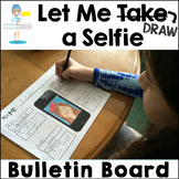 Let Me Draw a Selfie - Back to School Bulletin Board - Character Traits