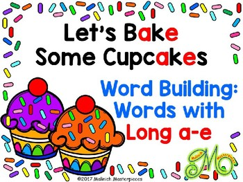 Let's Bake Some Cupcakes: Word Building with Long Vowel a: a-e