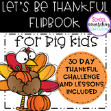 Let's Be Thankful! - Activities for Big Kids to learn about being THANKFUL
