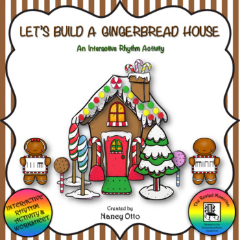 Let's Build A Gingerbread House - An Interactive Rhythm Activity