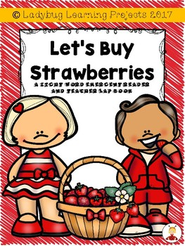 Let's Buy Strawberries  (A Sight Word Emergent Reader and Teacher Lap Book)