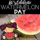 Let's Celebrate WATERMELON Day!