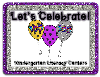 Let's Celebrate the 100th Day! Kindergarten Literacy Cente