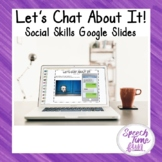 Let's Chat About It! Social Skills Google Slides