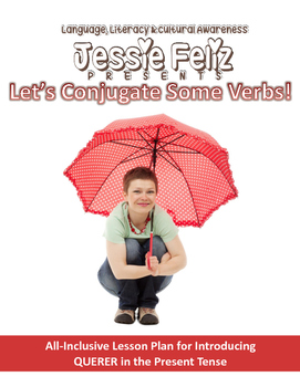 Let's Conjugate Some Verbs: QUERER!! - All-Inclusive Spanish Lesson Plan