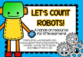 Let's Count Robots! A 0-30 counting resource for little learners