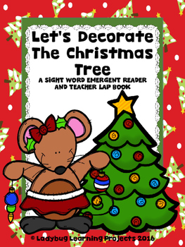 Let's Decorate the Christmas Tree  (A Sight Word Reader and Teacher Lap Book)