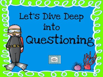 Let's Dive Deep into Questioning!