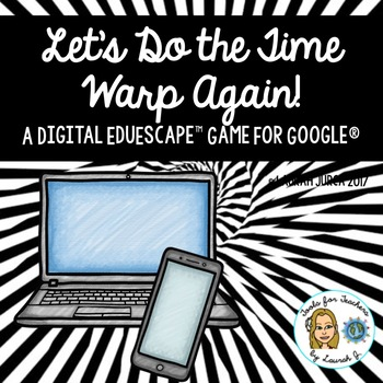 Let's Do the Time Warp Again: A New Year Digital EduEscape™ Game for Google®