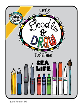 Let's Doodle and Draw Together!  Sea Life