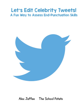 Let's Edit Celebrity Tweets: A Fun Way to Assess End-Punctuation Skills