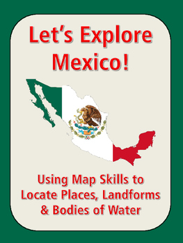 Let's Explore Mexico! Find Cities, Landforms, States, Bodies of Water and More!