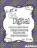 Let's Get Digital: Adding and Subtracting Fractions with Unlike Denominators
