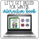 Let's Get Dressed for Winter- Interactive Book {Digital Slides}