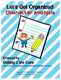 Let's Get Organized! Character Analysis ( CCSS Aligned- RL