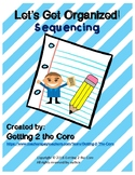 Let's Get Organized! Sequencing (CCSS Aligned- RL.K.2, RL.