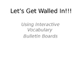 Let's Get Walled In!  Interactive Bulletin Boards