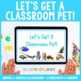 Let's Get a Classroom Pet!   Digital   Google Classroom   Research   Writing