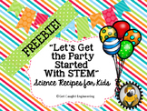 Let's Get the Party Started with STEM - Science Recipes for Kids