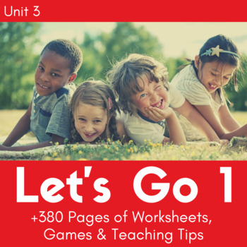 Let's Go 1 - Unit 3 Worksheets (+250 Pages!)