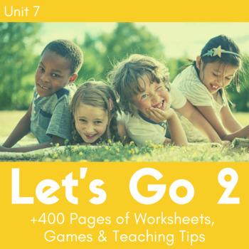 Let's Go 2 - Unit 7 Worksheets (+170 Pages!)