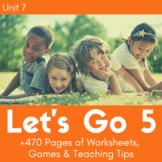 Let's Go 5 - Unit 7 Worksheets (+250 Pages!)