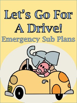 Let's Go For A Drive Emergency Sub Plans