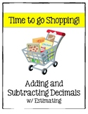 Time to Go Shopping!   Adding and Subtracting Decimals with Estimating