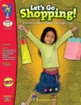Let's Go Shopping with Canadian Money using real- life scenarios Grades K-3