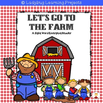 Let's Go To The Farm (A Sight Word Emergent Reader)