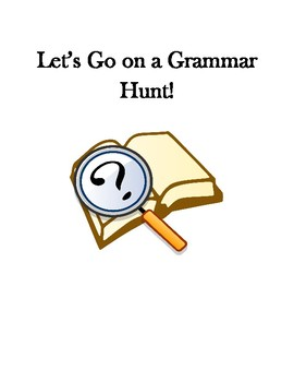 Let's Go on a Grammar Hunt- Nouns and Verbs