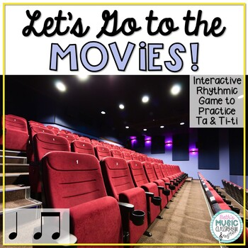 Let's Go to the Movies! Interactive Rhythm Practice Game - Ta Ti-ti